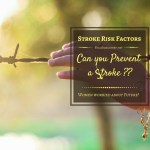 Risk Factors Of Stroke – Very Scary Facts That Leave Women Worried About Their Future