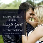 Dating Tips – 5 Dating Secrets Every Single Girl Needs to Know