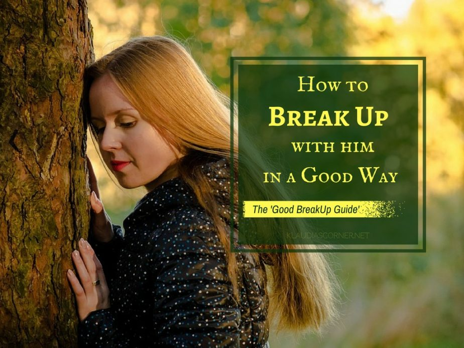 How To Break Up With Him In A Good Way