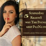 Unexplained Weight Gain In Women – 5 Surprising Reasons Why The Pounds Keep Piling On