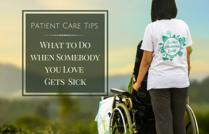 Patient Care Tips - What To Do When Somebody You Love Gets Sick