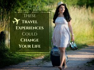Travel And Tourism Jobs - These Travel Experiences Could Change Your Life