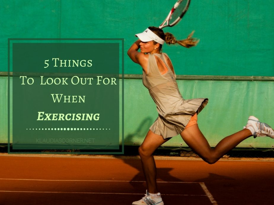 Five Things To Absolutely Look Out For When Exercising