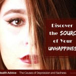 The Causes Of Depression And Sadness –  Discover The Source Of Your Unhappiness