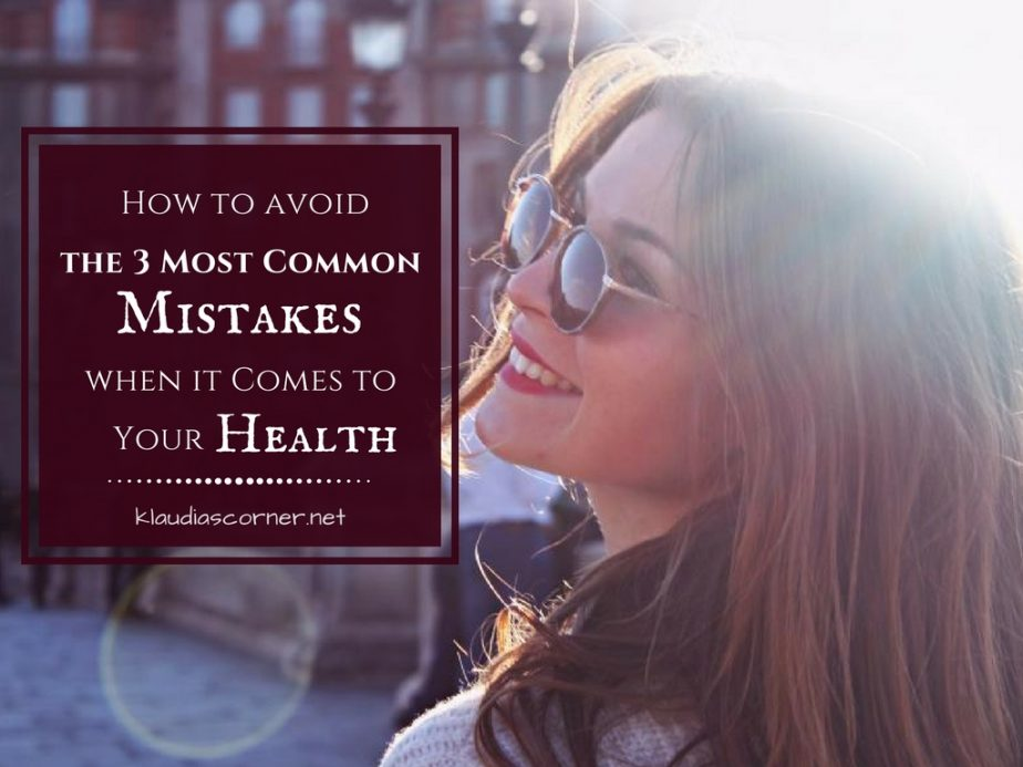 How To Get Healthy And Stay Healthy - The 3 Most Common Mistakes When It Comes To Your Health!