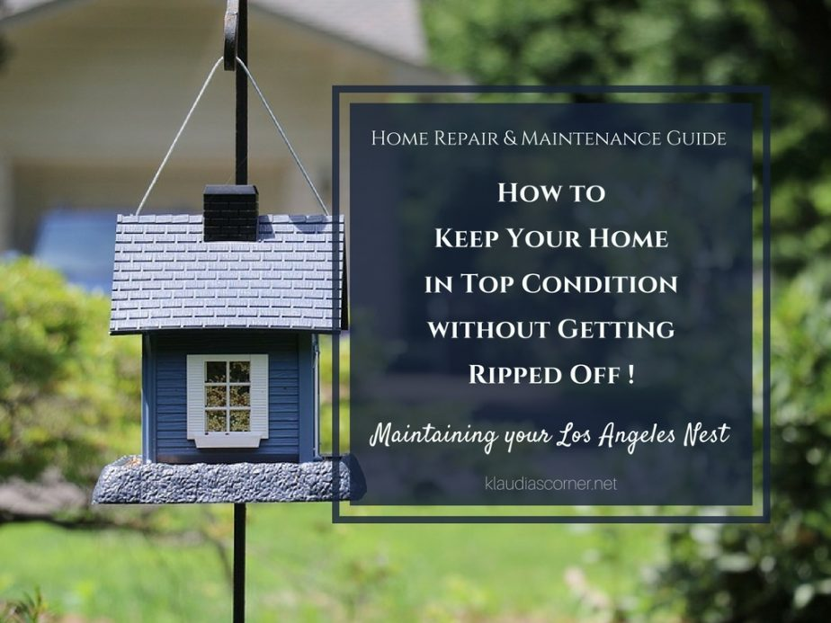 Home Repair And Maintenance Guide - Maintaining Your Los Angeles Nest Without Getting Ripped Off