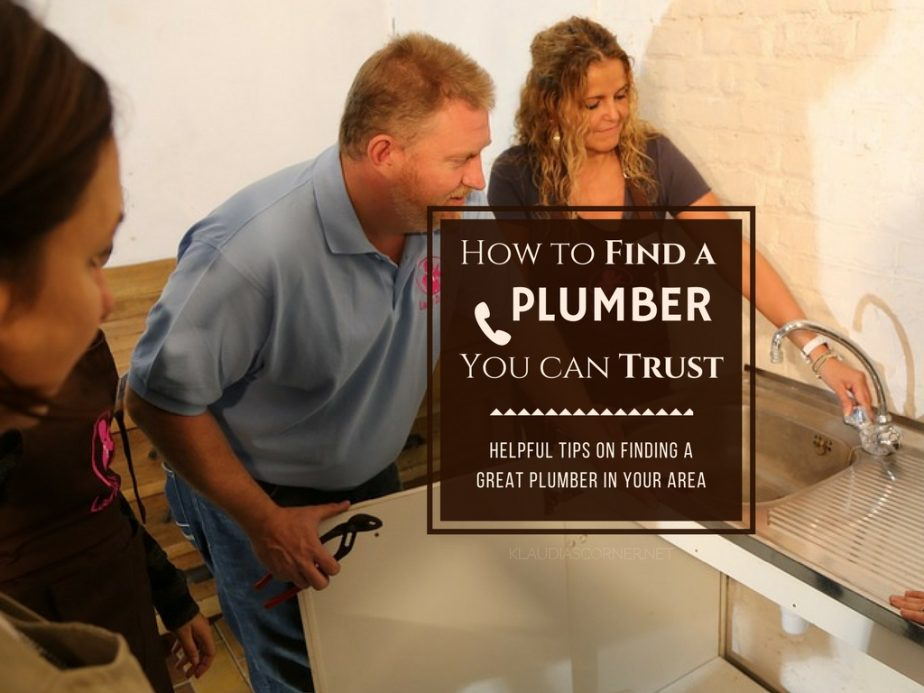 How To Find A Plumber You Can Trust - Tips On Finding a Great Plumber in Your Area