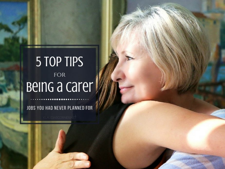 Private Caregiver Jobs You Never Planned For - 5 Top Tips for Being a Carer