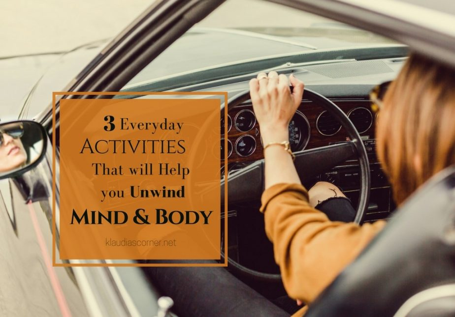 How To Relax Your Mind - 3 Everyday Activities That Will Help You Unwind