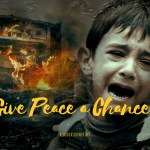 Give Peace a Chance – Imagine a World Without War!