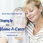 Senior Home Health Care Tips – Stepping Up As A Home Carer