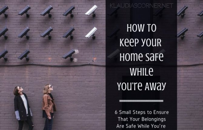 Keep Your Home Safe While You're Away - klaudiascorner.net