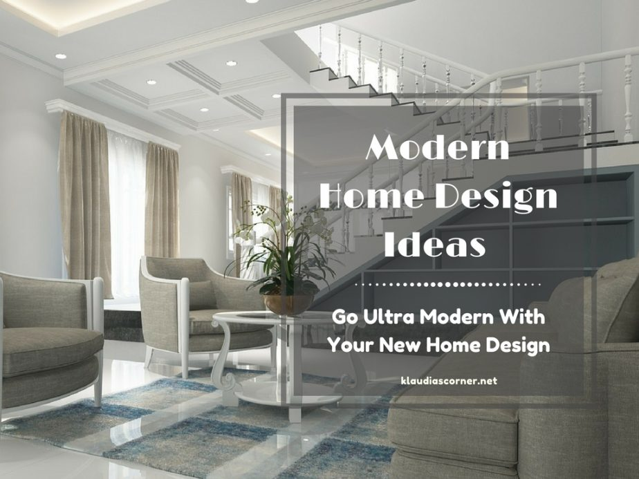 Modern Home Design Ideas - Go Ultra Modern With Your New Home Design