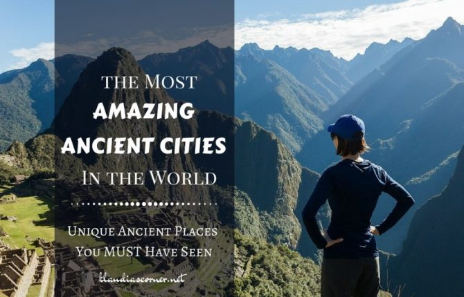 International Travel Tips - Discover The Most Amazing Ancient Cities In The World - klaudiascorner.n