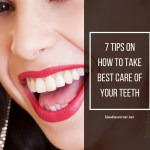 A Happy Smile Makes A Day  – 7 Tips on How to Take Best Care of Your Teeth