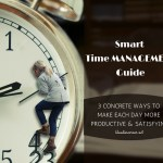 3 Concrete Ways to Make Each Day More Productive & Satisfying