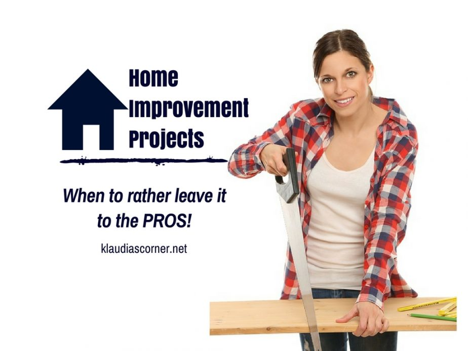 Home improvement tips when to leave it to the pros for Home improvement tips
