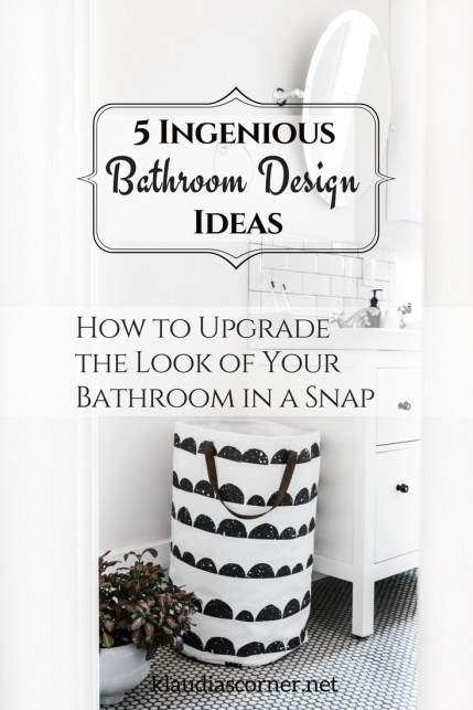 Bathroom Decor & Design Ideas - 5 Ingenious Design Tips to Upgrade the Look of Your Bathroom