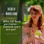 Mind Over Matter – When Life Hands You Lemons, Make Mindfulness!
