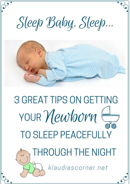Sleep Baby Sleep -   3 great tips for getting your newborn to sleep peacefully image copyrights ©klaudiascorner.net