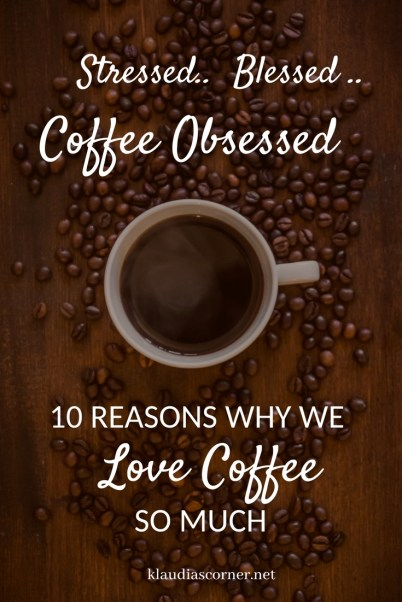 The Effects of Caffeine - Stressed Blessed Coffee Obsessed - 10 Reasons Why We Love Coffee So Much