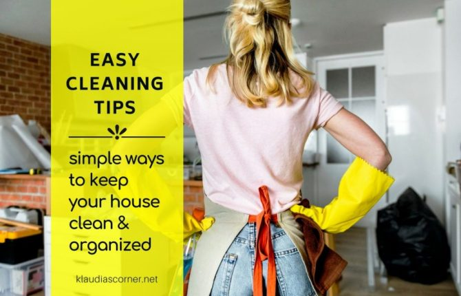 Easy House Cleaning Tips - Simple Ways To Keep Your House Clean And Organized