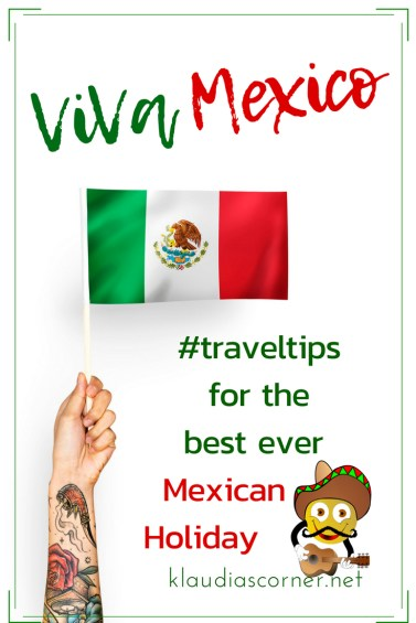 Visit Mexico - Travel Tips For The Best Holiday in Mexico