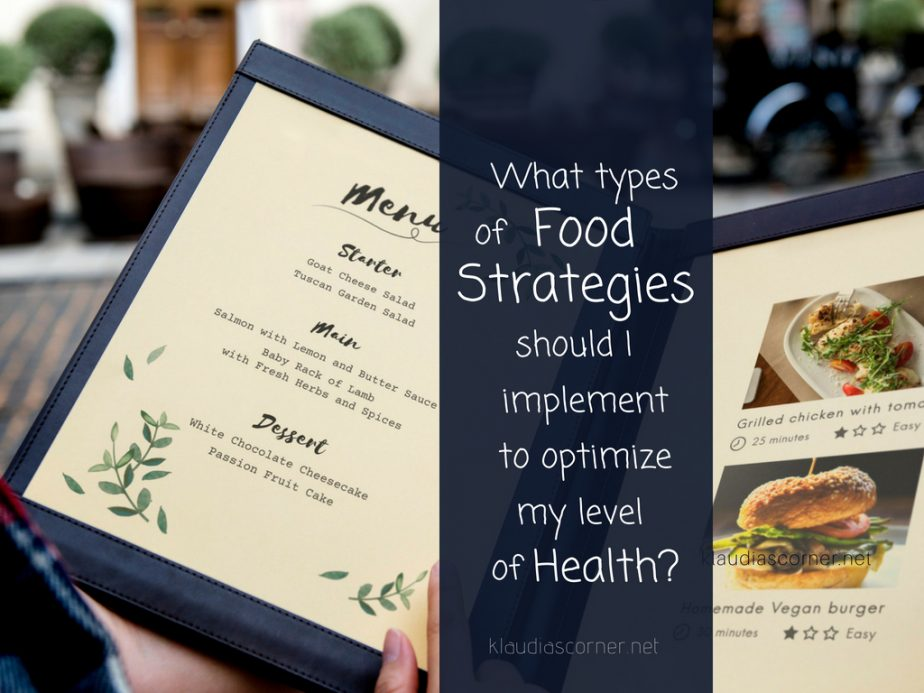 What types of food strategies should I implement to optimize my level of health