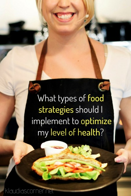 What types of food strategies should I implement to optimize my level of health?
