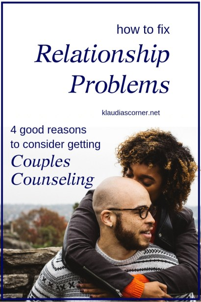 How to Fix Relationship Problems 4 Reasons to Consider Getting Couples Counseling