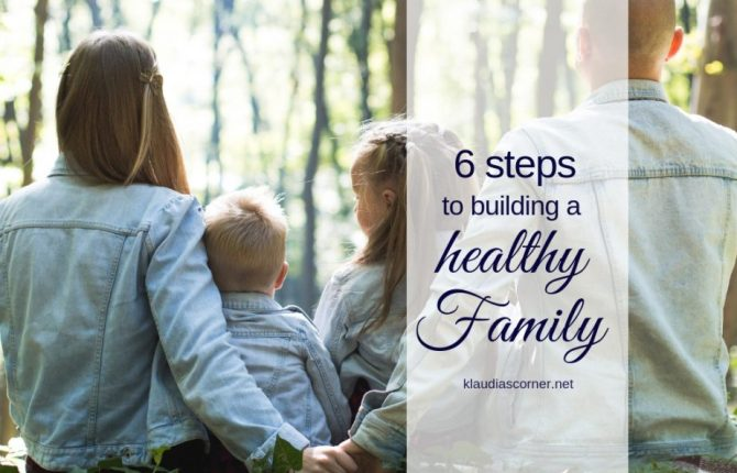 The Healthy Family Guide: 6 Steps To Building A Healthy Family