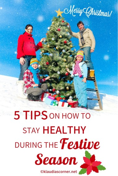 How to stay healthy during the Holiday Season - klaudiascorner.net