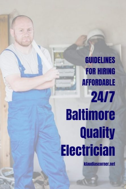 Guidelines For Hiring  24/7 Affordable Baltimore Electrician  - klaudiascorner.net