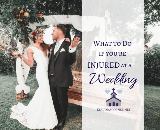 What To Do If You're Injured At a Wedding - klaudiascorner.net