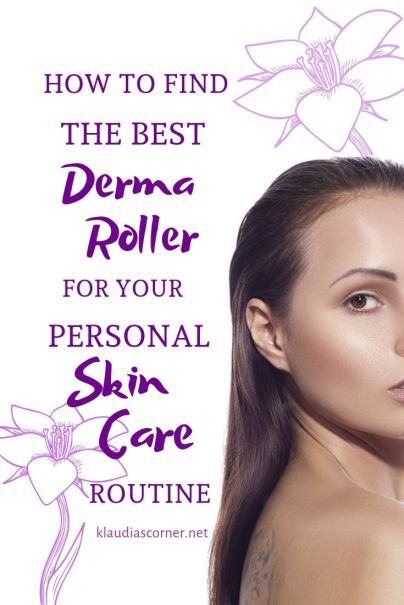 The Best Derma Roller for Your Skin Care Routine