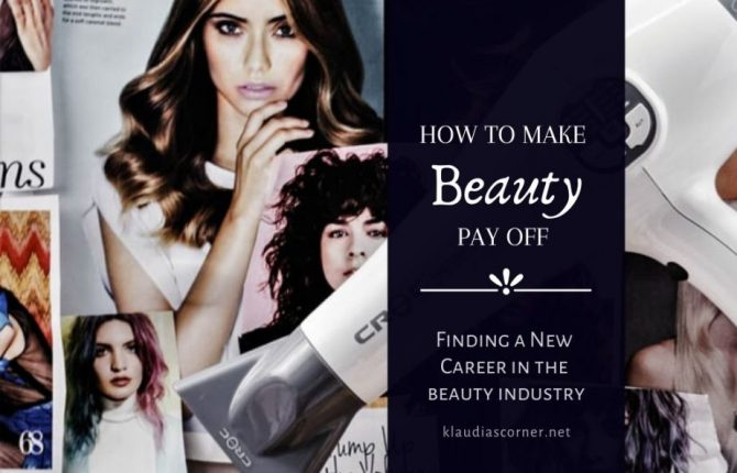 How To Make Beauty Pay Off - Finding a New Career Path - klaudiascorner.net