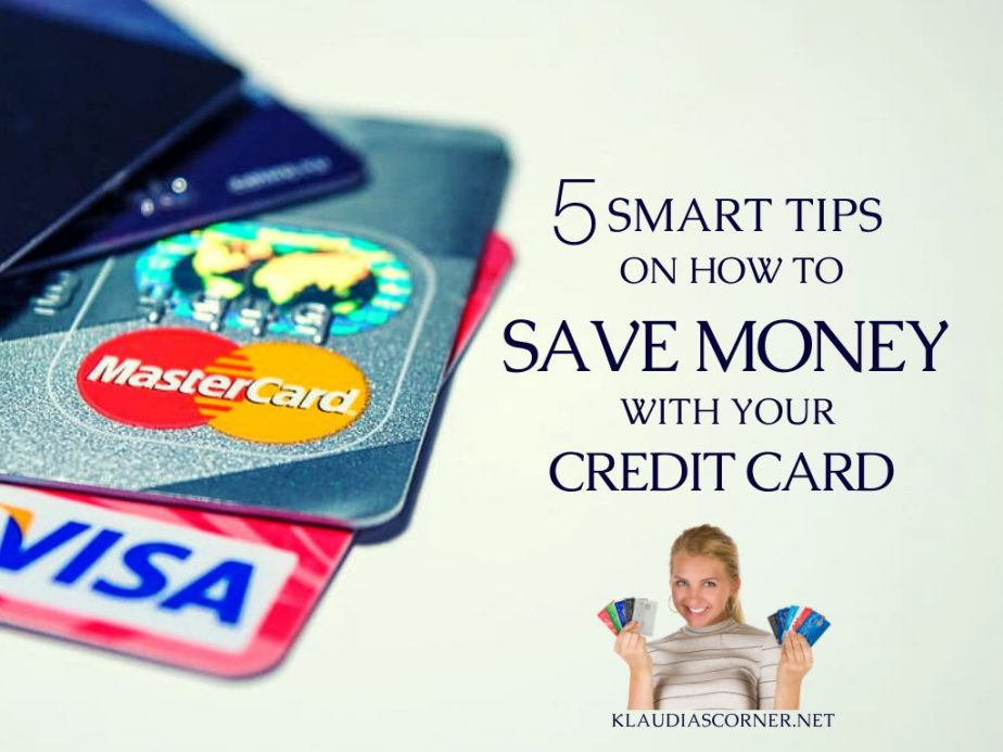 How to Save Money With Your Credit Card - 5 Tips You Should Read!