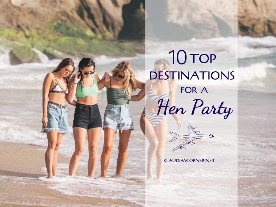 Top 10 Vacation Destinations For A Hen Party Trip.