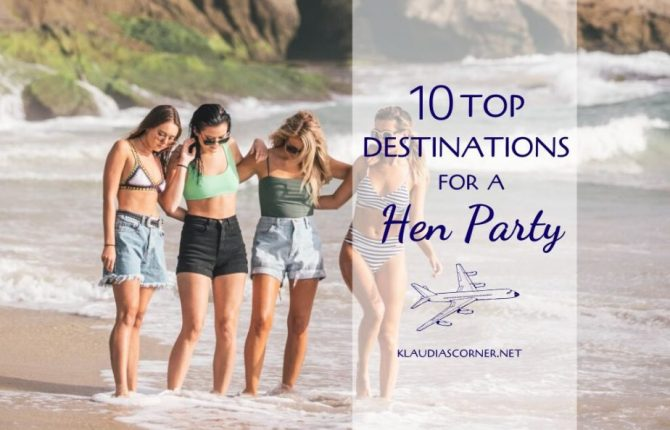 Top 10 Vacation Destinations For A Hen Party