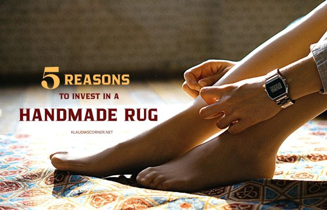 5 Reasons to Invest in a Handmade Rug