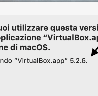 """Screenshot errore Non puoi utilizzare questa versione dell'applicazione """"VirtualBox.app"""" con questa versione di macOS. Stai usando """"VirtualBox.app"""" 5.2.6"""