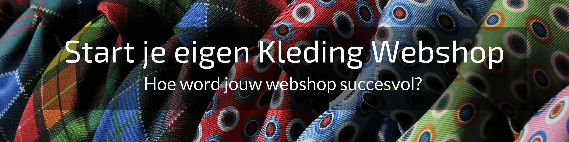 een eigen kleding webshop beginnen