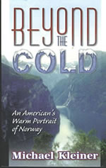 Cover of Beyond the Cold: An American's Warm Portrait of Norway by Michael Kleiner