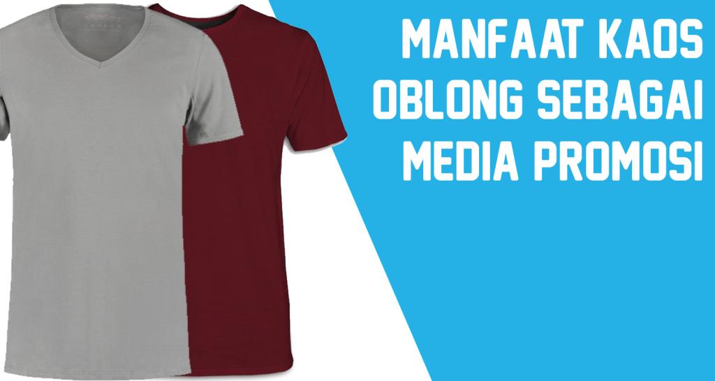 Manfaat Kaos Oblong Sebagai Media Promosi