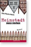 Heimstadt muss sterben von Uta-Maria Heim, Cover mit freundlicher Genehmigung von Klöpfer&Meyer