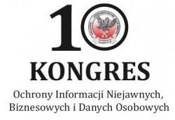 Jubileuszowy X Kongres Ochrony Informacji Niejawnych, Biznesowych i Danych Osobowych