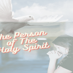 understand the person of the Holy Spirit