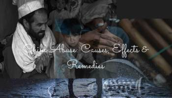 child abuse, causes, effects and remedy