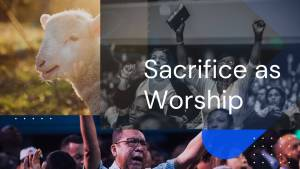 what is Sacrifice: a worship experience