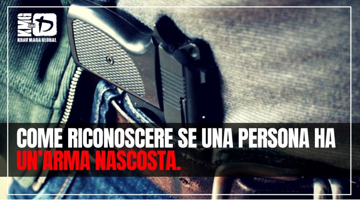 Come riconoscere se una persona ha un'arma nascosta.